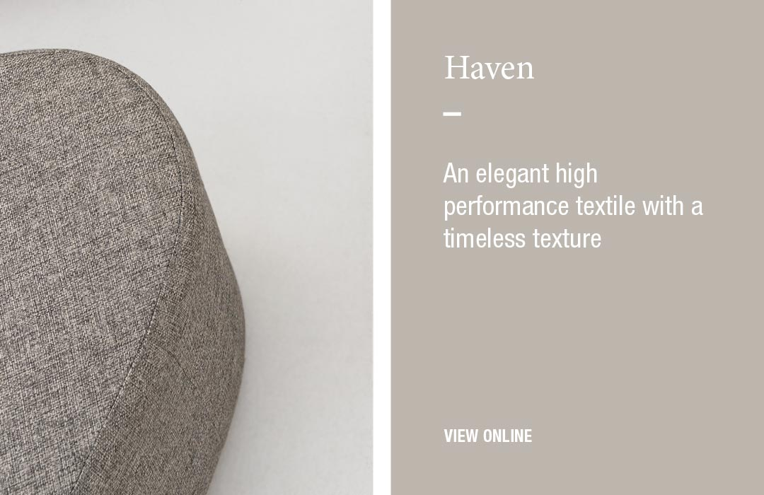 Haven: An elegant high performance textile with a timeless texture